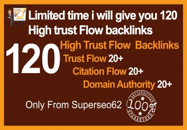 LIMITED TIME i will give you 120 Trust Flow Backlinks increase your Website Traffic