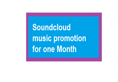 promote your soundcloud music  for 1 month