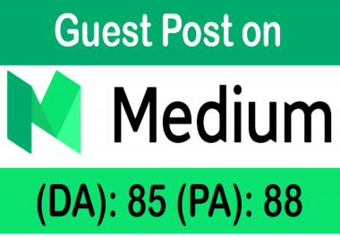 [ *Limited offer*] write & publish a guest post on Medium. Com DA 85, PA 88