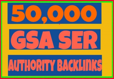 I will Provide 50,000 GSA Ser High Authority BackLinks for your website or youtube