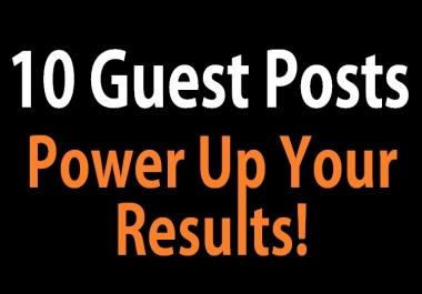 Write And Publish 10 Guest Post On 10 High Trust Flow Sites