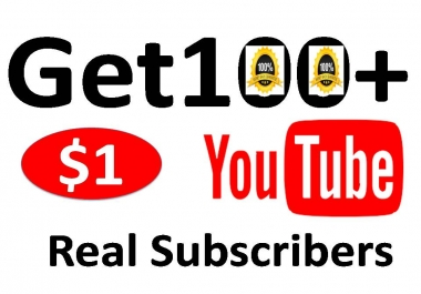 Get 100+ Non-drop Subscribers for your Channel with fast delivery