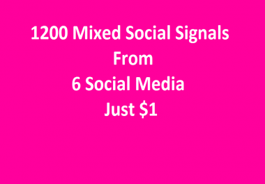 1200 Mixed Social Signals From 6 Social Media