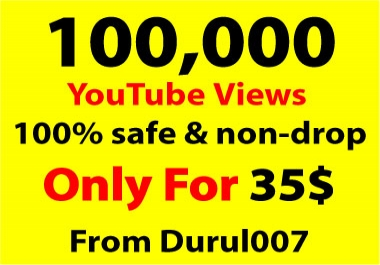 Get 100K non-drop You. Tube Views within 24-72 Hours