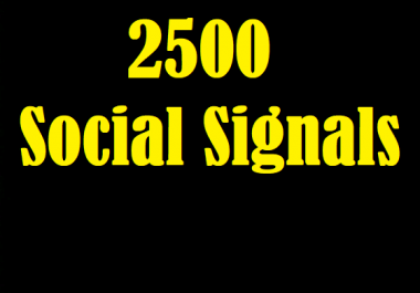 Acquire 2500 Exclusive Social Signals