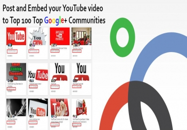 Post + Embed your YouTube video to Top 100 Google+ Communities