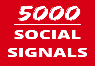 Provide 5,000 Effective SEO Social Signals, Quality Build for