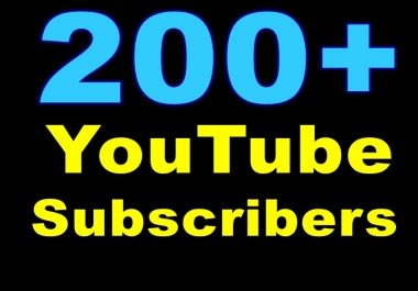 Provide You 200+ Non-Drop YouTube Subscribers  Very Fast Within 24-48 Hours
