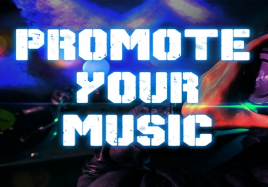 Promote your music life in 50 millions in Huge Social media audience