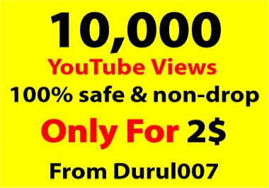 Get 10,000 non-drop You. Tube Views within 24-48 Hours