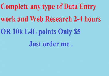 Complete any type of Data Entry work and Web Research 3-7 hours