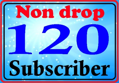 Guaranteed 120 subscriber fully safe and non drop 24-48 hours order complete