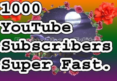 1,000+ Subscribers Manually  Super Fast And Refillable