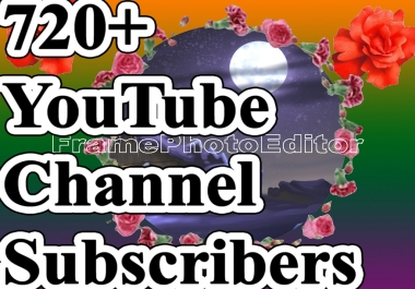 720+ Subscribers Manually  Super Fast And Refillable