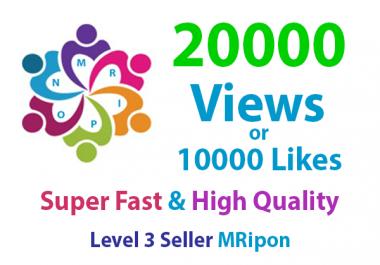 20000 HQ Social Media Video Views or 15000 Likes