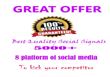 Super 5000+ social signal with 8 platform to kick your competitor