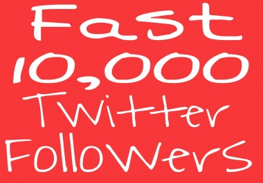 Instant Add Fast 10000-12000 Followers Retweets OR Favorites To Your Profile Just