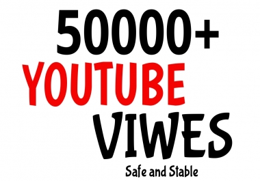 50000+ Youtube Promotion Very Fast Speed AND HIGH RENETION GUARANTEED