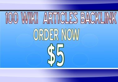 Create Do 100 Wiki Articles Backlink