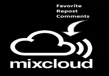 100 Mixcloud Favorite+ Repost+Comment ASAP