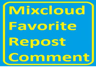 250 mixcloud favorite+ repost+comment ASAP