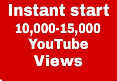 Instant start 10,000 to 15,000 YouTube high Retening views non drop Refill  Guaranteed  in 24-96 hours complete