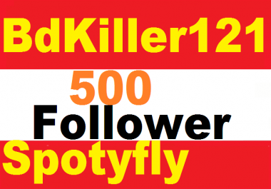 Add instant start  600 spotifly follower 1-24 hours delivery