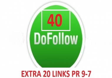 I provide 40 Dofollow with 20 pr 9-7 Backliks for you