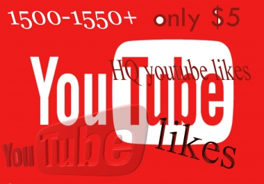 guaranted 1500-1550 real youtube like 24-72 hours delivery