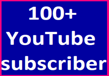 Safe 110+You-Tube Channel Subcribers Non Drop Refill guaranteed just