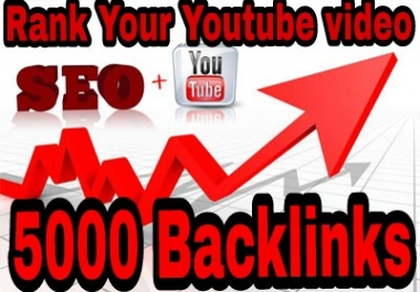 5000 Backlinks To Your YouTube Video, Rank 1st Page