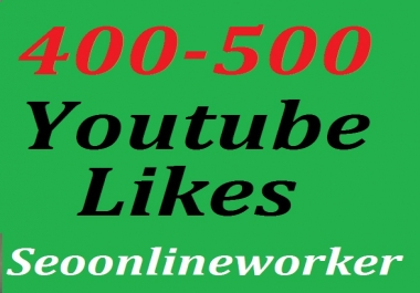 400 to 500 Youtube likes super fast delivery