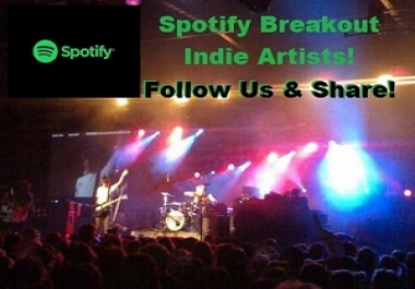 Add Your Spotify Track To Our Breakout Indie Artists Playlist over 10,000 Followers for 30 Days!
