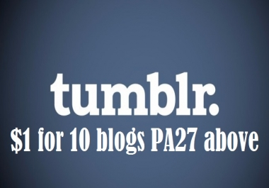 600+ Orders - I will Give you 10 Expired Tumblr Blogs Pa27 Plus