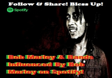 Add Your Spotify Track To Our Bob Marley & Bands Influenced By Bob Marley Playlist!
