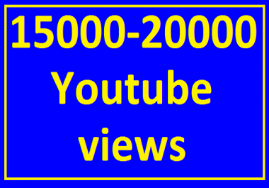 Safe 15000/15k to 20000/20k High Retention YouTube Views Very fast Delivery