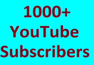 1000+ YouTube Chanel Subscribers non drop guaranteed in 24 hours completed