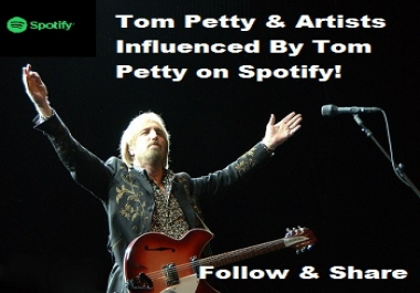 Add Your Spotify Track To Our Tom Petty & Artists Influenced By Tom Petty Playlist!