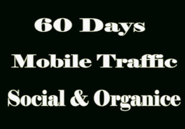 Get MOBILE Web Traffic 60 days