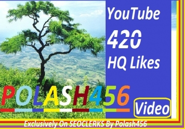 A Professional 420 Likes YouTube Video Give You Just Ordered, 1/2 Hours In Start