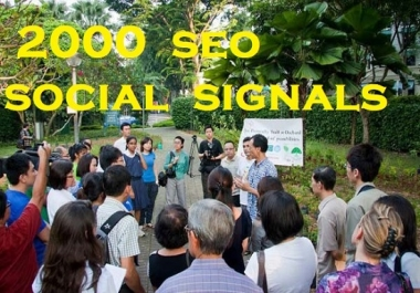 Give 2000 seo Powerful  Social signals only