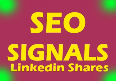 Give you 800+ Linkedin share seo signals within 24 hours