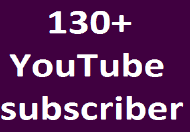 Guaranteed 130+YouTube Channel subscribers OR 300+YT Likes OR 30+YT custom comments