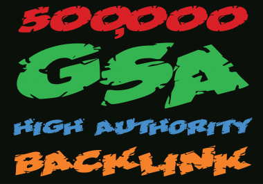 Provide 500,000 gsa ser backlinks for your sites