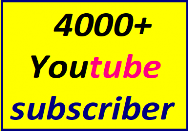Guaranteed 4,000+You'tube channel subscriber non drop within 12-24 hours in complete Just