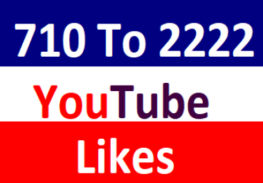 710 To 2222 You-Tube Video Lik'es Split Available  1-2  hours in Complete Just