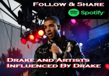 Add Your Track Drake and Artists Influenced by Drake on Spotify Playlist!