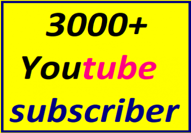 Guaranteed 3000+You'tube channel subscriber within 24-48 hours complete Just