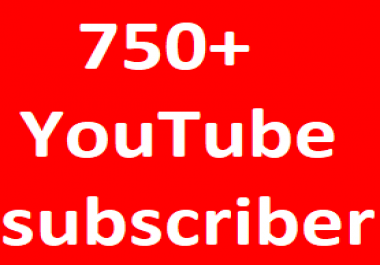 Safe 750+You-Tube Channel Subcribers LifeTime Guaranteed Non Drop Just