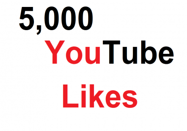 5,000 Ultra Safe YouTube Likes Super Fast Delivery